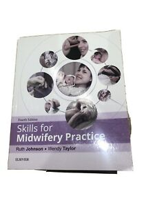 Skills For Midwifery Practice Book, 4th Ed 2016. Like New