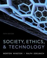 Society, Ethics, and Technology by Ralph Edelbach and Morton Winston (2013,...