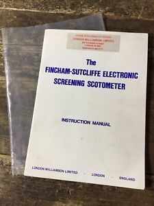 The Fincham Sutcliffe Electronic Scotometer Instruction Manual