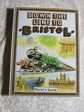DOWN THE LINE TO BRISTOL MURIEL SEARLE HARDBACK BRUNEL GWR DIDCOT
