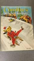 Rare Caroline's Winter Holiday (Vintage 1973 by Jane Carruth) large hardcover