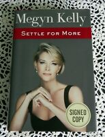 Settle For More by Megyn Kelly SIGNED Stated 1st Edition 1st Printing TV HC