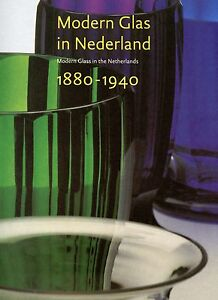 Dutch Netherland Art Glass 1880-1940 Types Makers / Scarce Illustrated Book
