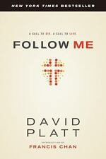 Follow Me : A Call to Die. A Call to Live by David Platt 2013 Paperback NEW