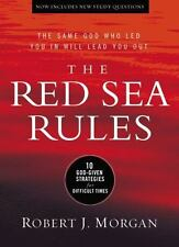 The Red Sea Rules : The Same God Who Led You in Will Lead You Out by Robert...
