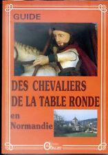 GUIDE DES CHEVALIERS DE LA TABLE RONDE EN NORMANDIE - G. Bertin 1991