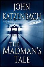 The Madman's Tale: A Novel (Katzenbach, John), Katzenbach, John, New Book