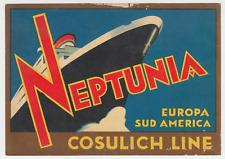 ETIQUETTE PUBLICITAIRE BATEAU NEPTUNIA AUROPA SUD MARICA COSULICH LINE
