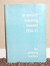 IN-SERVICE TRAINING LESSONS FOR PRIMARY TEACHERS 1956-1957 LDS MORMON RARE PB