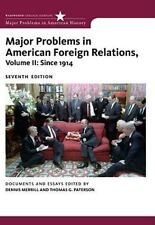 Major Problems in American Foreign Relations, Volume 2, by Dennis Merrill,‎ Thom