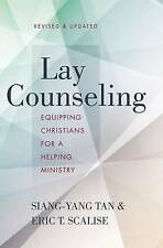 Lay Counseling: Equipping Christians for a Helping Ministry by Siang-Yang...