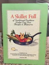 Lodge Cast Iron Cookbook - A Skillet Full of Southern Recipes & Memories VGC