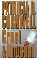 Cruel and Unusual by Patricia Cornwell