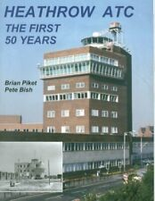 Heathrow ATC: The First 50 Years By Brian Anthony Piket, Peter J. Bish