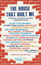 The House That Built Me: Celebrity Memories of Their Childhood Homes by...
