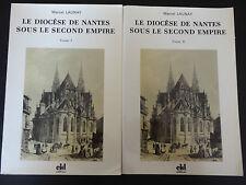 LE DIOCESE DE NANTES SOUS LE SECOND EMPIRE par MARCEL LAUNAY VOL I & II