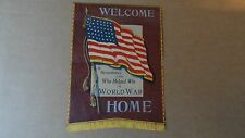 Rare Antique Collectible Militaria Wwii Welcome Home American Flag Banner Scarce