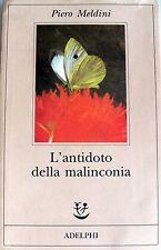 PIERO MELDINI L'ANTIDOTO DELLA MALINCONIA ADELPHI 1996