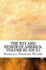 The Wit and Humor of America, Volume III. (of X. ) by Marshall Pinckney...