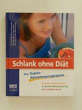 Schlank ohne Diät Das super Abnehmprogramm Rudolf Schoberberger Ingrid Kiefer