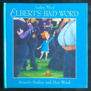 ELBERT'S BAD WORD - Audrey and Don Wood - Glossy Hardcover FREE post