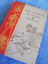 ONE SUMMER IN HAWAII Helen Mather Original 1891 Travelogue Sandwich Islands
