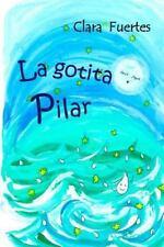 Coleccion un Paseo Entre Emociones: La Gotita Pilar : El Ciclo Del Agua by...