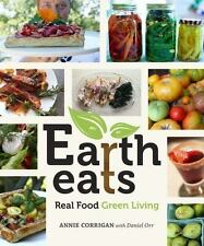 Earth Eats : Real Food Green Living by Annie Corrigan and WFIU Staff (2017,...