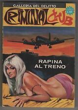 CRIMINAL CLUB N.2 RAPINA AL TRENO edizioni attualità periodici GORDON SCHOTT