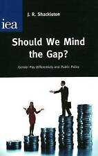 Very Good, Should We Mind the Gap?: Gender Pay Differentials and Public Policy,