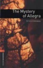 Oxford Bookworms Library: The Mystery of Allegra: Level 2: 700-Word Vocabulary