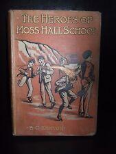 The Heroes Of Moss Hall School By E. C. Kenyon (Hardback 1910?)