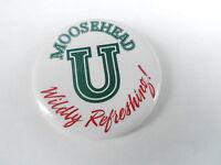VINTAGE PROMO PINBACK BUTTON #95-010 - BEER - MOOSEHEAD U - WILDLY REFRESHING