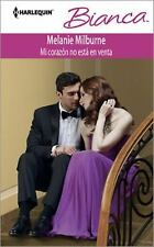 Mi Corazn No Est En Venta: My Heart Is Not on Sale Harlequin BiancaNever Say