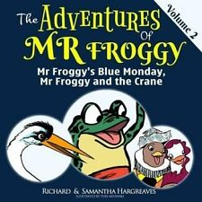 MR Froggy's Blue Monday, MR Froggy and the Crane by Hargreaves, Richard