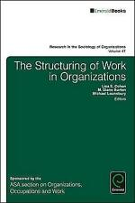 The Structuring of Work in Organizations: v.47 (Research in the Sociology of Org