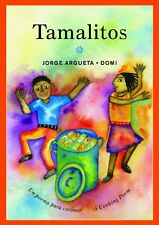 Tamalitos: Un poema para cocinar / A Cooking Poem (Bilingual Cooking Poems) by J