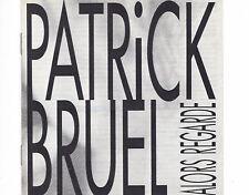 CD PATRICK BRUEL alors regarde GERMAN 1989 EX