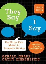 They Say / I Say : The Moves That Matter in Academic Writing by Gerald Graff...