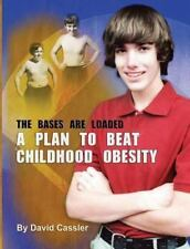 A Plan to Beat Childhood Obesity : The Bases Are Loaded (2013, Paperback)