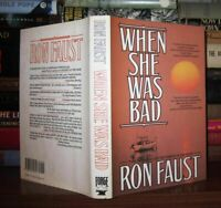 Faust, Ron WHEN SHE WAS BAD  1st Edition 1st Printing