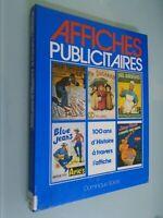 DOMINIQUE SPIESS- AFFICHES PUBLICITAIRES 100 ANS HISTOIRE A TRAVERS AFFICHE-1987