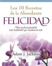 Los diez secretos de la abundante felicidad (Spanish Edition) by Adam J. Jackson
