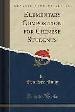 Elementary Composition for Chinese Students (Classic Reprint) by Foo Sec Fong