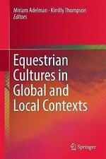 Equestrian Cultures in Global and Local Contexts, , Very Good condition, Book