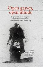 Open Graves, Open Minds: Representations of Vampires and the Undead from the Enl