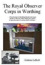 The Royal Observer Corps in Worthing - World War Two / Cold War West Sussex Book