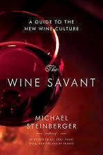 NEW The Wine Savant: A Guide to the New Wine Culture by Michael Steinberger