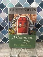 A Common Life : The Wedding Story by Jan Karon (2001, Hardcover)