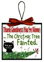 Christmas Decor Cat Gift You're Home The Christmas Tree Fainted Funny Ornament
